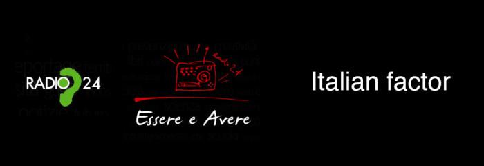 Radio 24 – Essere e Avere: Italian factor